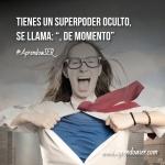 ¿Cuál es tu superpoder?...
